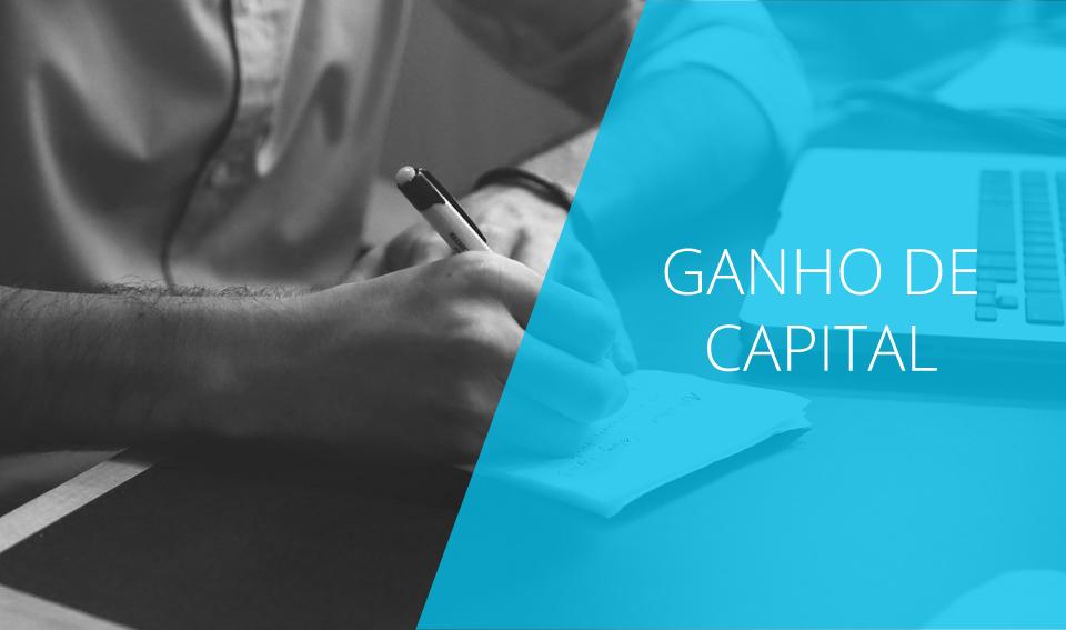 Ganho de capital: o que é?