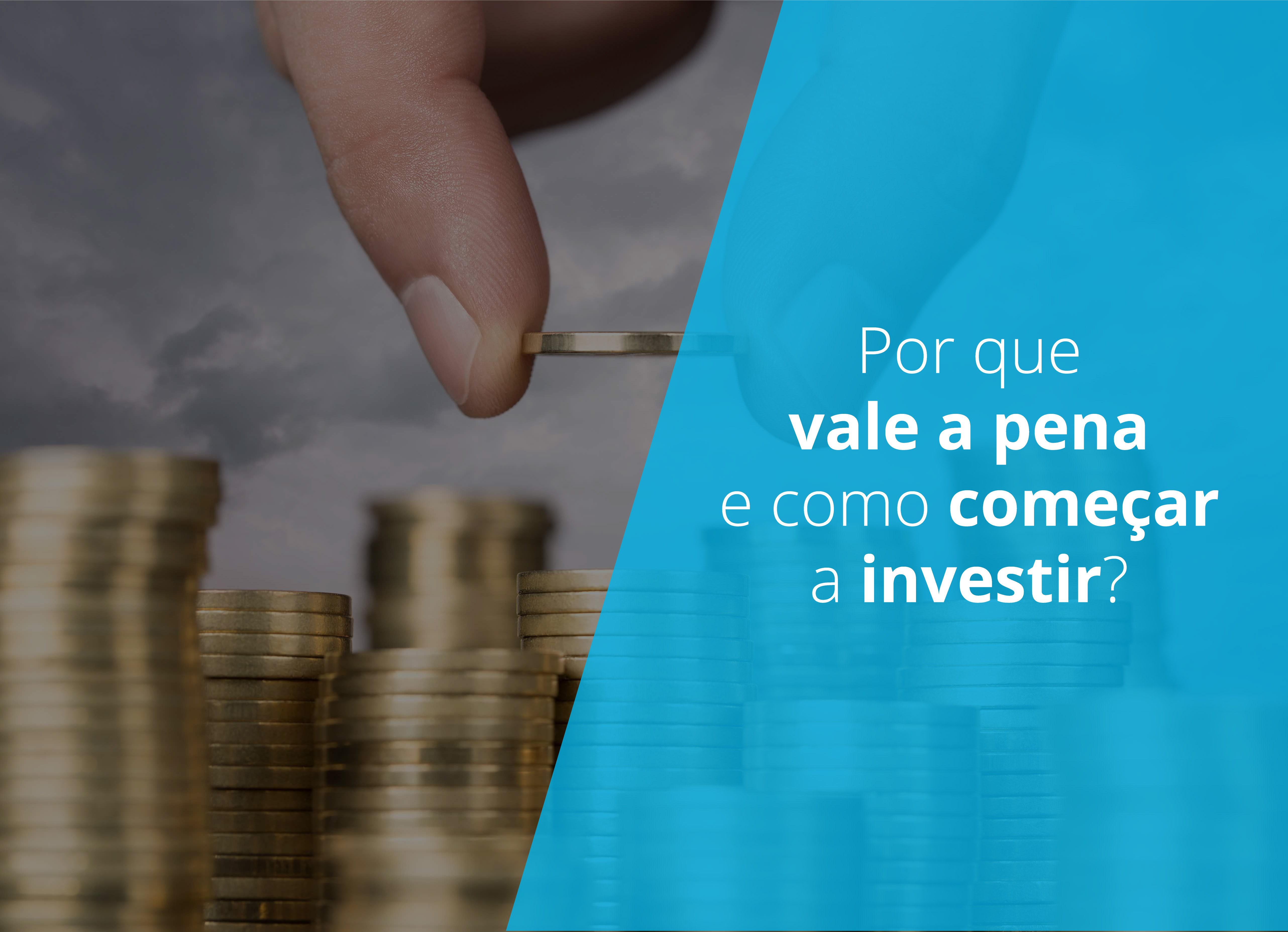 Investimentos financeiros: por que vale a pena e como começar a investir?