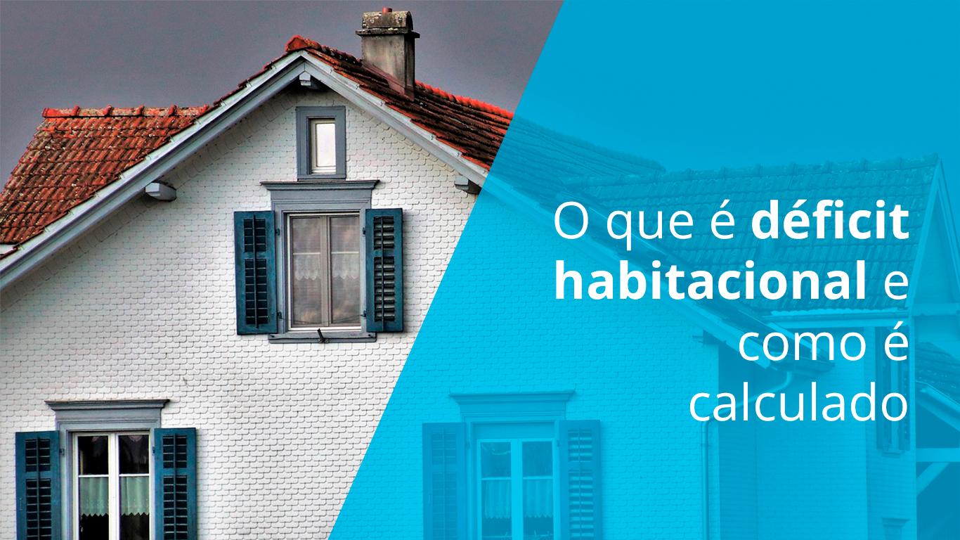 O que é déficit habitacional e como é calculado?